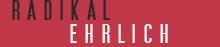 Radikal Ehrlich – Verwandle Dein Leben, Sag Die Wahrheit